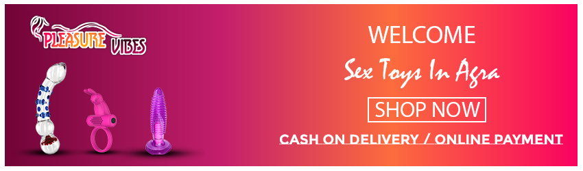 Sex toys in Agra - These online sex toys in Agra are designed to keep women highly orgasmic, thereby helping them to reach the climax, online sex toys shop Agra