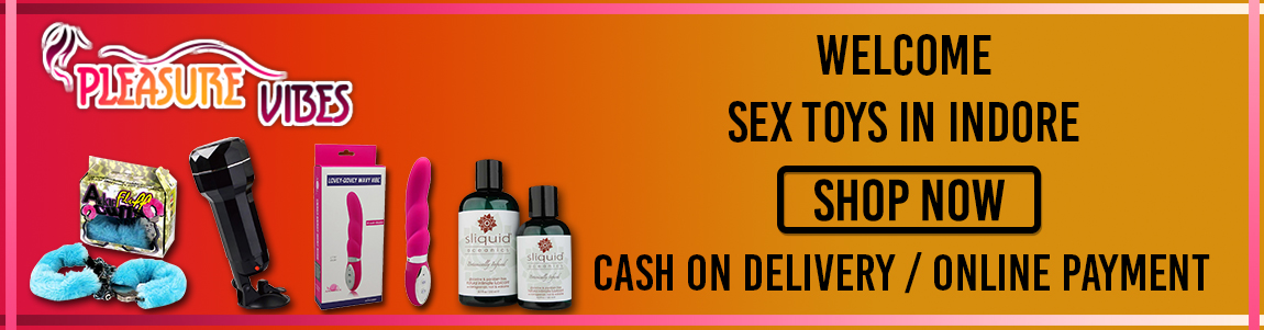 Sex Toys In  Indore - Get the best deals on sex toys in Indore when you shop the largest online selection at pleasurevibes.in. Free shipping on many items...